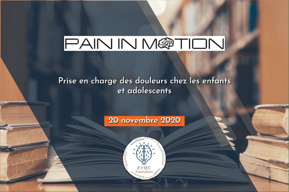 Douleurs chez les enfants et adolescents en pratique clinique | Pain In Motion 2020